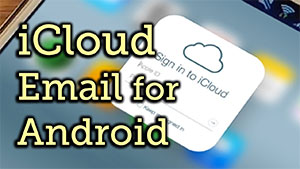 Android iCloud eMail Setup